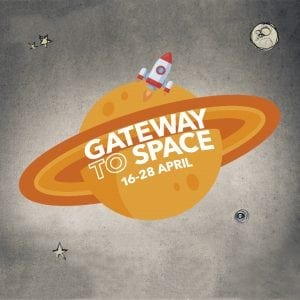 GATEWAY TO SPACE- APRIL SCHOOL HOLIDAYS