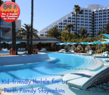 Kid-friendly Hotels and Resorts for a Perth Family Staycation